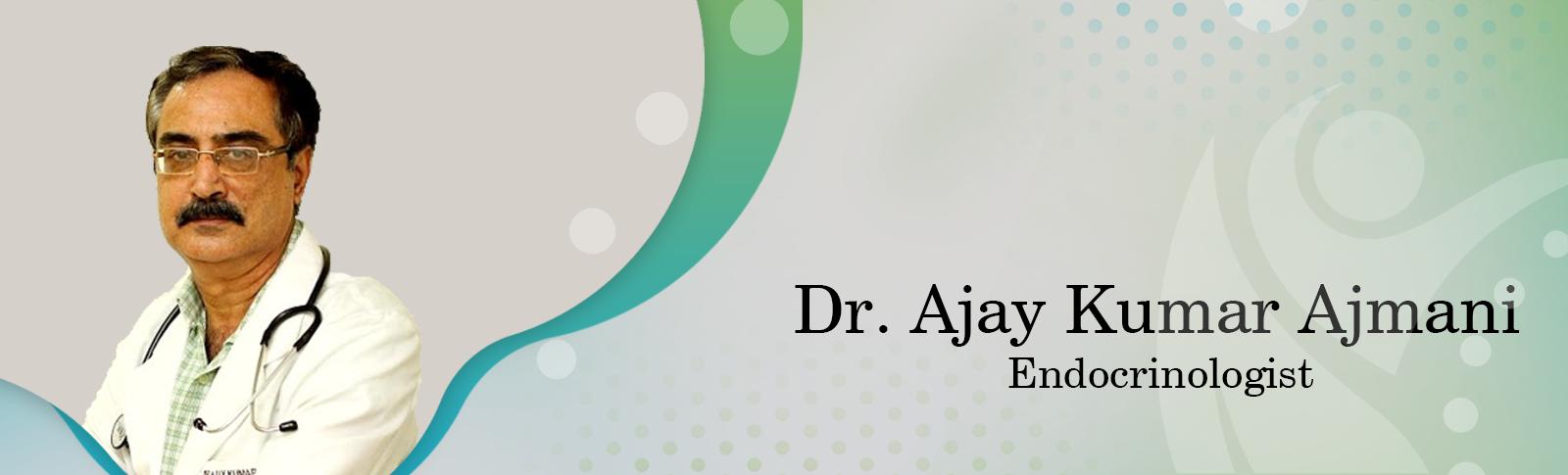 Dr. Ajay Kumar Ajmani